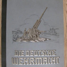 RAR, UNICAT PE OKAZII! ALBUM DIE DEUTSCHE WEHRMACHT(ARMATA CELUI DE AL 3-LEA REICH) DIN 1936