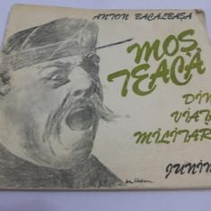 MOS TEACA - DIN VIATA MILITARA ! Anton Bacalbasa