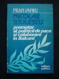 MILAN VANKU - NICOLAE TITULESCU PROMOTOR AL POLITICII DE PACE SI COLABORARE IN BALCANI