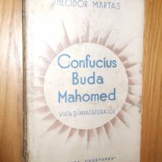 CONFUCIUS * BUDA * MAHOMED  - Viata si Invataturile lor - Teodor Martas