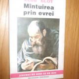 MINTUIREA PRIN EVREI -- Leon Bloy -- [1993, 148p. ] - Filosofie