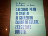 CALCULUL PLAN SI SPATIAL AL GRINZILOR CAILOR DE RULARE EXECUTATE DIN OTEL