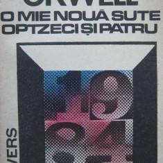 George Orwell - O mie noua sute optzeci si patru - Roman, Anul publicarii: 1991