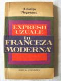 """EXPRESII UZUALE IN FRANCEZA MODERNA"", Aristita Negreanu, 1972. Carte nefolosita"