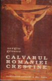 Sergiu Grossu-Calvarul Romaniei crestine