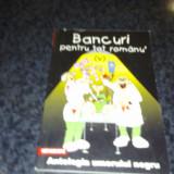 Bancuri pentru tot romanu ' - 2001 - partea 5-a - antologia umorului negru - Carte de aventura
