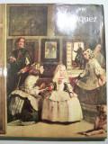DIEGO VELAZQUEZ - ALBUM DE ARTA. Text si reproduceri de Vasile Florea