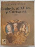 LUDOVIC  al  XV - lea  si  Curtea  sa - Alexandre  Dumas, 1989