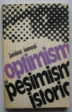 Janina Ianosi - Optimism si Pesimism Istoric