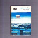 SAMUEL BUTLER -EREWHON - Roman, Anul publicarii: 1968