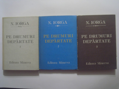 N.IORGA - PE DRUMURI DEPARTATE             Vol.1.2.3. foto