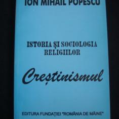 ION MIHAIL POPESCU - ISTORIA SI SOCIOLOGIA RELIGIILOR - CRESTINISMUL