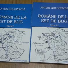 ROMANII DE LA EST DE BUG VOL 1-2 - ANTON GOLOPENTIA - Carte Sociologie