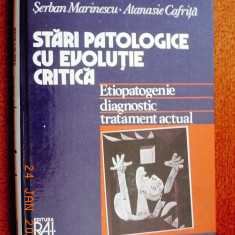 Serban Marinescu, Atanasie Cafrita - STARI PATOLOGICE CU EVOLUTIE CRITICA - Etiopatogenie - Diagnostic - Tratament actual - Carte Diagnostic si tratament