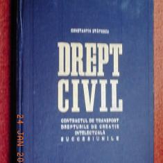 Constantin Statescu - Drept civil - Contractul de transport, Dreptul de creatie intelectuala, Succesiunile (1967) - Carte Drept civil
