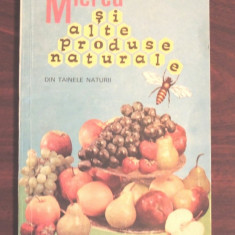 MIEREA SI ALTE PRODUSE NATURALE - D.C. JARVIS - Carte gradinarit