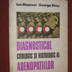 Diagnosticul citologic si histologic al adenopatiilor - Ioan Macovei, George Simu - Carte Diagnostic si tratament