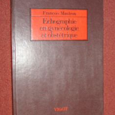 Ecografie ginecologica - Echographie en gynecologie et obstetrique - Francois Mauleon - Carte Obstretica Ginecologie