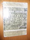 INTRODUCERE IN LOGICA REZONANTEI --  Stefan Odobleja  -- [ 1984, 203p.]