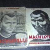C. Antoniade - Machiavelli - volumul 1 si 2 - interbelica - Carte veche