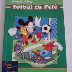 Fotbal cu Pele - Manual DISNEY (minunat ilustrat) / C25G - Carte educativa