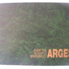 """JUDETUL / THE COUNTY OF / DEPARTEMENT DE L' ARGES"",  Monografie, Alta editura"