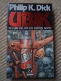 UBIK eu sunt viu iar voi sunteti morti PHILIP K DICK SF editura nemira 1994