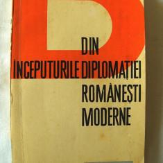 """""""DIN INCEPUTURILE DIPLOMATIEI ROMANESTI MODERNE"""", Dan Berindei, 1965 - Carte Politica"""