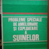 PROBLEME SPECIALE DE AMELIORARE SI EXPLOATARE A SUINELOR