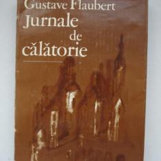 JURNALE DE CALATORIE - Gustave Flaubert - Carte de calatorie