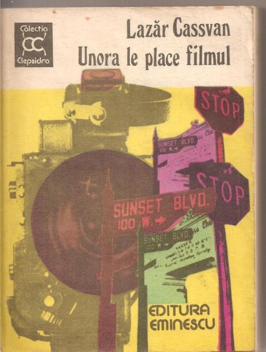 (C2792) UNORA LE PLACE FILMUL DE LAZAR CASSVAN, EDITURA EMINESCU, BUCURETI, 1981, COPERTA: VICTOR MASEK