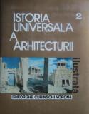 Cumpara ieftin Istoria universala a Arhitecturii (vol. II) - Gheorghe Curinschi Vorona