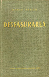 DESFASURAREA DE MARIN PREDA,EDITURA DE STAT PENTRU LITERATURA SI ARTA 1952,PRIMA EDITIE,TIRAJ MIC,STARE BUNA, Alta editura
