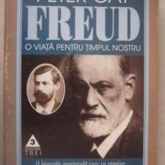 Peter Gay FREUD. O VIATA PENTRU TIMPUL NOSTRU Ed. Trei 1998 - Carte Psihologie
