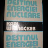KARL WINNACKER - DESTINUL ENERGIEI NUCLEARE - Carti Energetica