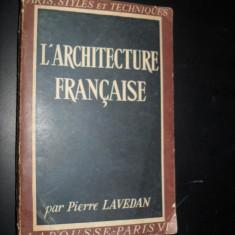 L` architecture  francaise par Pierre Lavedan/ Arhitectura franceza(text in limba franceza)