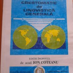 CRESTOMATIE DE LINGVISTICA GENERALA - Ion Coteanu