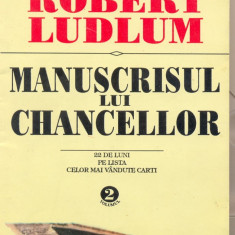 ROBERT LUDLUM - MANUSCRISUL LUI CHANCELLOR VOL.1+2 (N3) by DARK WADDER - Roman, Anul publicarii: 1995