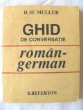 """""""GHID DE CONVERSATIE ROMAN - GERMAN"""", Ilse Muller, 1992"""