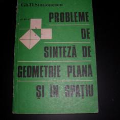 Gh. D. Simionescu - Probleme de sinteza de geometrie plana si in spatiu