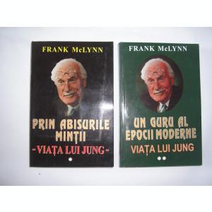 VIATA LUI JUNG-PRIN ABISURILE MINTII-UN GURU AL EPOCII MODERNE- FRANK MC LYNN-