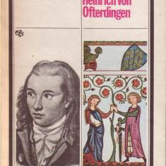 Novalis-Discipolii la Sais Heinrich von Ofterdingen - Roman, Anul publicarii: 1980