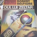 Robert Belfiore - Oul Lui Zeltar - Roman, Anul publicarii: 1992