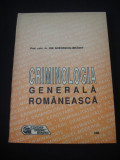ION GHEORGHIU BRADET - CRIMINOLOGIA GENERALA ROMANEASCA {1993}
