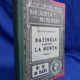 ARTUR GOROVEI - DATINELE NOASTRE LA NUNTA - EDITIA I-A - 1910 [ IN COLIGAT CU DOUGLAS JERROLD - MUSTRARILE DOAMNEI CAUDEL - BUCURESTI - 1909 ]