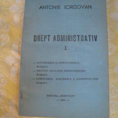 Drept administrativ vol.I Antonie Iorgovan