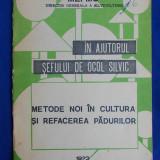 VASILE BAKOS - METODE NOI IN CULTURA SI REFACEREA PADURILOR - 1973