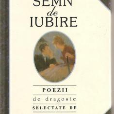 (C3978) UN SEMN DE IUBIRE, POEZII DE DRAGOSTE SELECTATE DE HELEN EXLEY