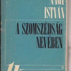 (E1144) - NAGY ISTVAN - A SZOMSZEDSAG NEVEBEN (LB. MAGHIARA) - Carte in maghiara