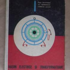 MASINI ELECTRICE SI TRANSFORMATOARE-F.Westfried, Al.Berberianu si L.Salgo- Manual pentru scolile profesionale - Carti Electrotehnica